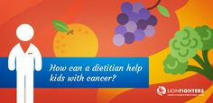 4 Benefits Of A Dietitian For A Child With Cancer