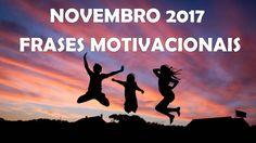 Vídeo das frases motivacionais de Novembro 2017 #frases #motivacao #motivacional #FicaADica #ajuda #AutoAjuda #reflexao #sucesso #meta #objetivos #pensamento #MelhoriaDeVida #MudancaDeVida #QueNovembroTraga #novembro