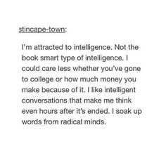 This is so so true of me. (But the grammar Nazi within must remark that it ough Attracted To Intelligence, Types Of Intelligence, Live Quotes For Him, Quote Of The Day, Best Quotes, Love Quotes, So True, Success Quotes, Grammar
