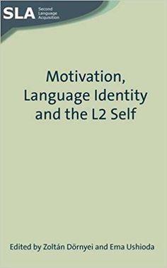 Dörnyei, Z., & Ushioda, E. (2009). Motivation, language identity and the L2 self. Bristol: Multilingual Matters.