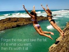 take the leap! My motto for SB was Embrace the Fear and I came out having repelled, canoed in rapids, rock climbed, gone on the via frata, and horseback riden... EMBRACE THE FEAR!