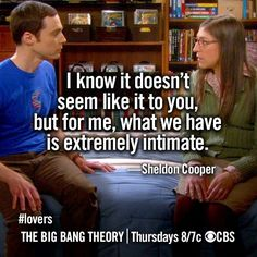 Sheldon being all sweet and stuff to Amy. Big Bang Theory.