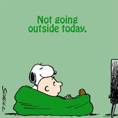Not going outside today