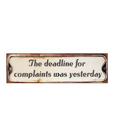 Another great find on #zulily! 'Complaints' Sign #zulilyfinds