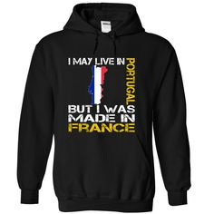 I May Live in Portugal But I Was Made in France