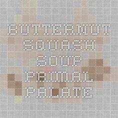 Butternut Squash Soup - Primal Palate