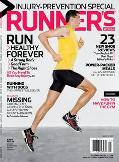 """ON NEWSSTANDS 2/5  In this issue: Injury-Prevention Special (Strong Body; Good Form; The Right Shoes; more) + Beat Any Injury + Running with Dogs + 23 New Shoe Reviews + Power-Packed Meals + Minutes v. Miles + Chi Running: Should You Try It? + I'm a Runner 100: A Look Back at Our 100-plus """"I'm a Runners."""""""