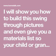 I will show you how to build this swing through pictures and even give you a materials list so your child or grandchild can enjoy swinging in bare feet too! It…