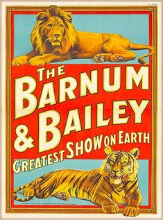 Barnum & Bailey Greatest Show Lion Tiger Vintage Circus Travel Poster Art Print Old Circus, Circus Art, Circus Theme, Circus Train, Circus Clown, Cirque Vintage, Ringling Brothers Circus, Vintage Circus Posters, Kunst Poster