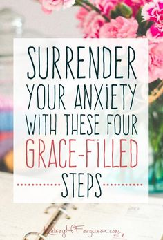 If you are plagued with worry or panic, you must check out these four grace-filled steps to surrender your anxiety. It's time to hand over your fears to the only One capable of trading them for peace.