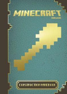 Minecraft: The Official Construction Handbook: 4 by Egmont UK Ltd,http://www.amazon.com/dp/1405268425/ref=cm_sw_r_pi_dp_5tcatb1QQPK6PQ9Y