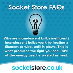 Why Are All Incandescent #bulbs Inefficient?   #Incandescent Bulbs Work By  #heating A #filament Or Wire, Until It Glows. This Is What Produces The  #light ...