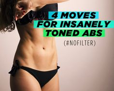 4 Moves for Insanely Toned Abs (#NoFilter) http://www.womenshealthmag.com/fitness/abs-exercise-moves