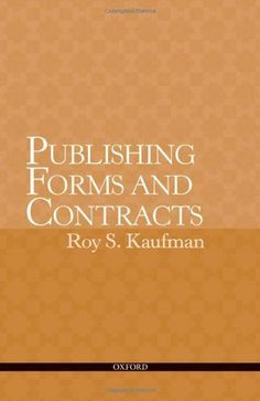 Publishing Forms and Contracts by Roy Kaufman. $77.82. 481 pages. Publisher: Oxford University Press, USA; Pap/Cdr edition (July 16, 2008)