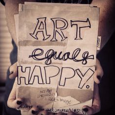Art = Happy  Creating, crafting, & designing all energize my being & add positivity to my world. Do what makes YOUR soul sing.  Photo Credit: http://www.flickr.com/photos/killerxkim/2628956082/