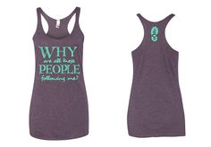 Why are People following me running  tanktop by runningtops on Etsy