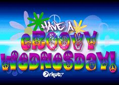 Have a Groovy Wednesday days friend days of the week wednesday weekdays graphic wednesday greeting