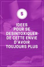 5 idées pour se désintoxiquer de cette envie d'avoir toujours plus?