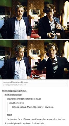 Sherlock answering the phone from John with Lestrade watching - sexy hip wiggle and phone sex? What?  Tumblr