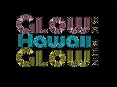 Glow Hawaii Glow 5K Run sounds like fun!