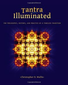 Tantra Illuminated: The Philosophy, History, and Practice of a Timeless Tradition by Christopher D Wallis http://www.amazon.com/dp/0989761304/ref=cm_sw_r_pi_dp_.dULvb0DZ0X20