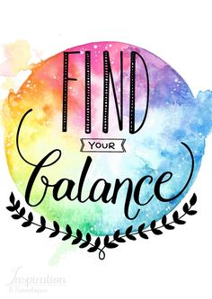 "A yoga quote; ""FIND YOUR BALANCE"". It's also a quote about life, to remind you the importance of finding your balance."