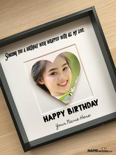 Personalized Birthday Frame with Photo and Name. Try this beautiful and decent birthday photo frame to gift to your relative or friend on special day. you can easily upload photo and it will appear in heart shaped.
