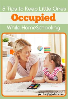 Tips for keeping younger children occupied while homeschooling older children!