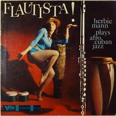 Herbie Mann: Flautista – Herbie Mann Plays Afro-Cuban Jazz (with bonus tracks) Vinyl Record Art, Vinyl Cd, Vinyl Labels, Vinyl Records, Cd Cover Art, Lp Cover, Vinyl Cover, Worst Album Covers, Music Album Covers