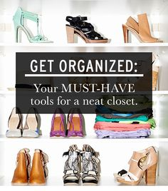 Get Organized: Your Must-Have tools for a neat closet