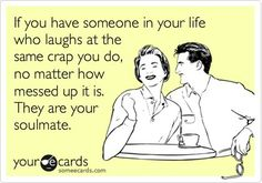 That's us! We laugh for all the wrong reasons!