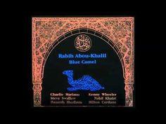 Rabih Abou Khalil - Blue Camel 1. Sahara 2. Tsarka 3. Ziriab 4. Blue Camel 5. On Time 6. A Night In The Mountains 7. Rabou-Abou-Kabou 8. Beirut Alto Saxophon...