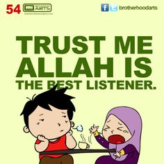 "#054 Ahmad Says: ""Trust me Allah is the best listener."""