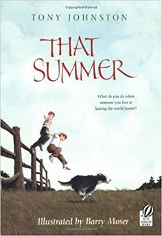 That Summer: Tony Johnston, Barry Moser: 9780152058562: Books - Amazon.ca