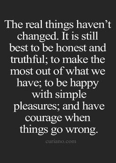 Be straightforward and authentic. Amazing Quotes, Great Quotes, Me Quotes, Motivational Quotes, Cool Words, Wise Words, Verbatim, Life Quotes To Live By, Words Worth