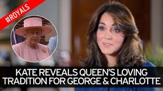 The Duchess of Cambridge reveals the Queen's tradition for George and Charlotte