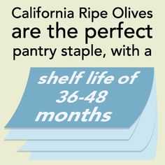 It's easy to keep your pantry stocked with California Ripe Olives.