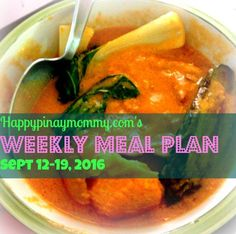 Filipino Weekly Menu Plan for Sept 2016 - Happy Pinay Mommy One Week Meal Plan, Meals For The Week, Weekly Menu Planning, Meal Planning, Toddler Meals, Pinoy, Nutritious Meals, Filipino, How To Plan