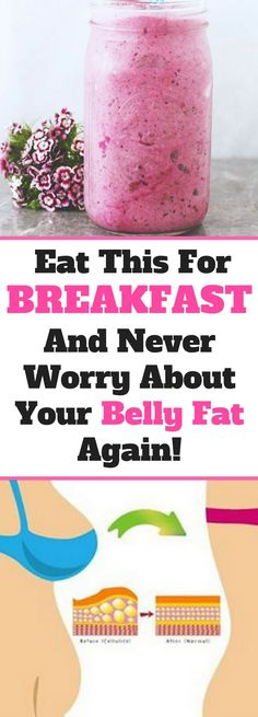 Eat This For Breakfast And Never Worry About Your Belly Fat Again !