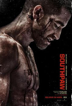 How Jake Gyllenhaal Became a Fighter for 'Southpaw'  Southpaw (2015) Jake Gyllenhal Movie Poster