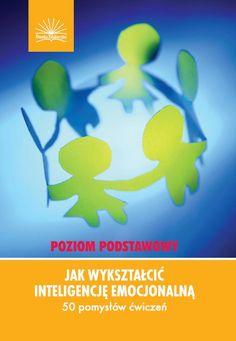 Sprawdź Jak wykształcić inteligencję emocjonalną. Poziom podstawowy w Księgarni Edukacyjnej > EduKsiegarnia.pl - Najbardziej Wartościowe Materiały Edukacyjne
