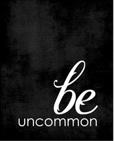 Image result for live uncommon inspirational