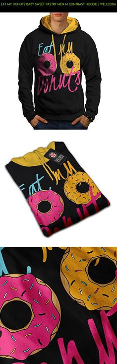 Eat My Donuts Baby Sweet Pastry Men M Contrast Hoodie | Wellcoda #shopping #products #drone #sausage #parts #kit #technology #racing #my #grills #tech #camera #gadgets #love #plans #fpv