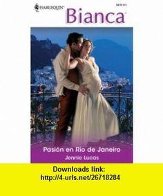 Pasion En Rio De Janeiro (Passion in Rio de Janeiro) (Harlequin Bianca) (Spanish Edition) (9780373896271) Jennie Lucas , ISBN-10: 0373896271  , ISBN-13: 978-0373896271 ,  , tutorials , pdf , ebook , torrent , downloads , rapidshare , filesonic , hotfile , megaupload , fileserve