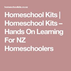 Homeschool Kits   Homeschool Kits – Hands On Learning For NZ Homeschoolers