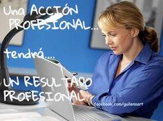 Toma Acciones Profesionales, asi Tus resultados serán Profesionales