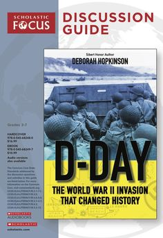 Discussion questions and extension activities to pair with D-Day: The World War II Invasion that Changed History by Deborah Hopkinson! Reading Resources, Teacher Resources, History Books, World History, Classroom Tools, D Day, Nonfiction, True Stories, American History