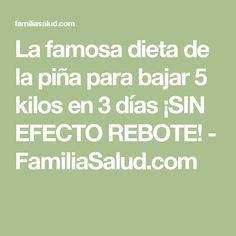 La famosa dieta de la piña para bajar 5 kilos en 3 días ¡SIN EFECTO REBOTE! - FamiliaSalud.com
