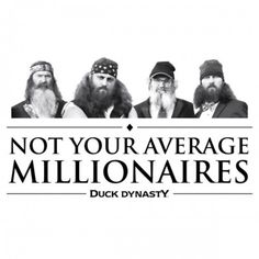 Duck Dynasty...yup! Count me in as a new fan! These guys are awesome!