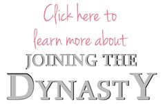 Click Here to learn more about Joining The Dynasty!